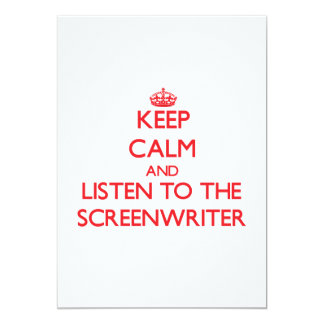"""Keep Calm and Listen to the Screenwriter 5"""" X 7"""" Invitation Card"""