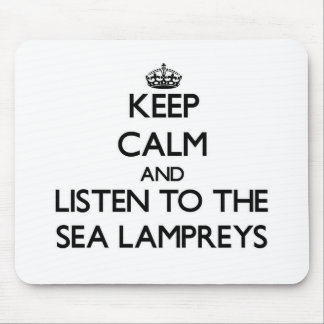 Keep calm and Listen to the Sea Lampreys Mouse Pad