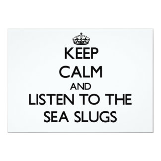 Keep calm and Listen to the Sea Slugs 5x7 Paper Invitation Card