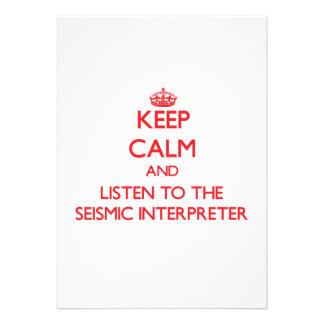 Keep Calm and Listen to the Seismic Interpreter Custom Invite