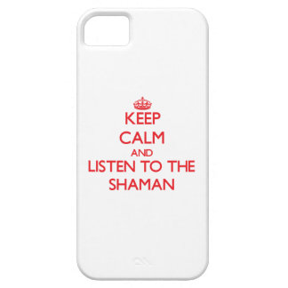 Keep Calm and Listen to the Shaman Cover For iPhone 5/5S