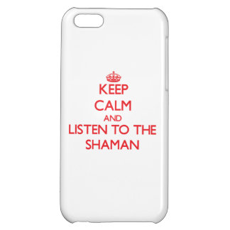 Keep Calm and Listen to the Shaman iPhone 5C Case