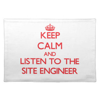 Keep Calm and Listen to the Site Engineer Place Mats