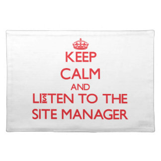 Keep Calm and Listen to the Site Manager Placemat
