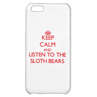 Keep calm and listen to the Sloth Bears iPhone 5C Cover