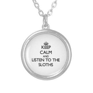 Keep calm and Listen to the Sloths Pendant