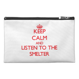 Keep Calm and Listen to the Smelter Travel Accessories Bags