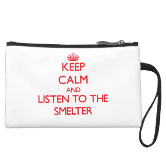 Keep Calm and Listen to the Smelter Wristlet