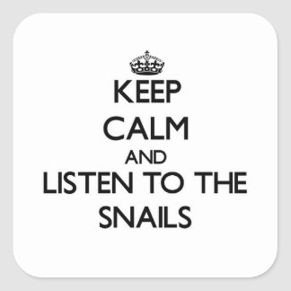 Keep calm and Listen to the Snails Square Sticker