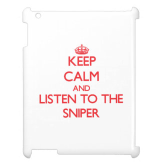 Keep Calm and Listen to the Sniper Case For The iPad