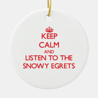 Keep calm and listen to the Snowy Egrets Christmas Tree Ornaments