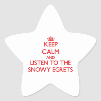 Keep calm and listen to the Snowy Egrets Sticker