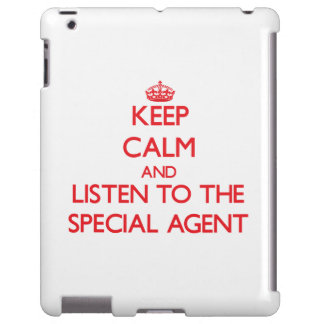 Keep Calm and Listen to the Special Agent