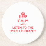 Keep Calm and Listen to the Speech Therapist Drink Coaster