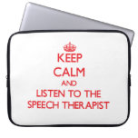 Keep Calm and Listen to the Speech Therapist Computer Sleeves