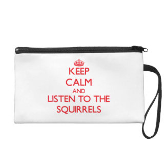 Keep calm and listen to the Squirrels Wristlet Purse
