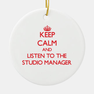 Keep Calm and Listen to the Studio Manager Ornament