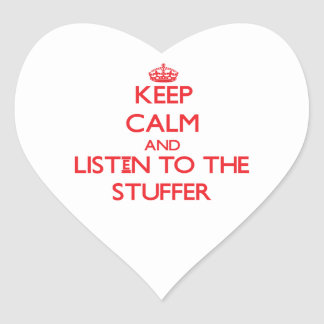Keep Calm and Listen to the Stuffer Heart Sticker