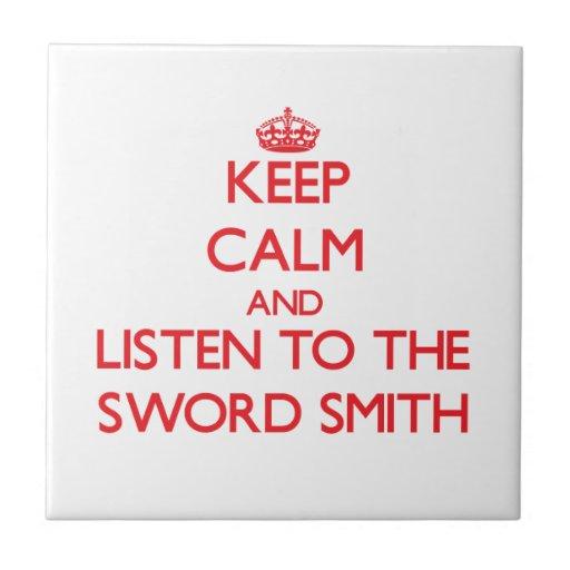 Keep Calm and Listen to the Sword Smith Tiles