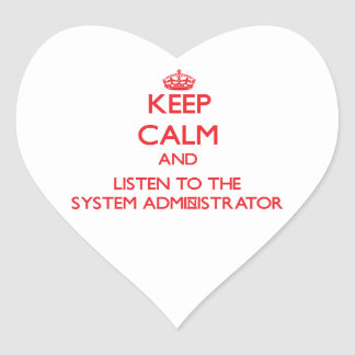 Keep Calm and Listen to the System Administrator Sticker
