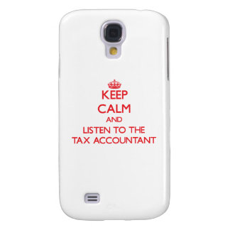 Keep Calm and Listen to the Tax Accountant Samsung Galaxy S4 Cover