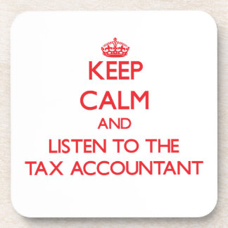 Keep Calm and Listen to the Tax Accountant Coaster