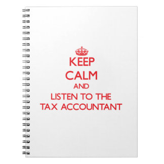 Keep Calm and Listen to the Tax Accountant Notebooks