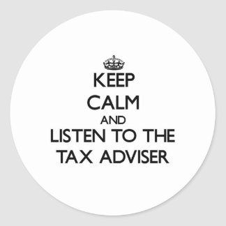 Keep Calm and Listen to the Tax Adviser Stickers