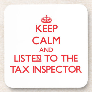 Keep Calm and Listen to the Tax Inspector Beverage Coasters
