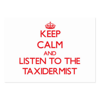 Keep Calm and Listen to the Taxidermist Large Business Cards (Pack Of 100)