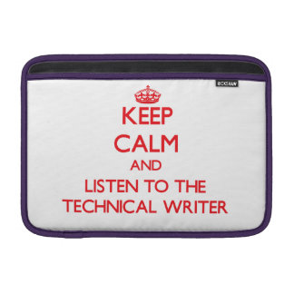Keep Calm and Listen to the Technical Writer MacBook Air Sleeves