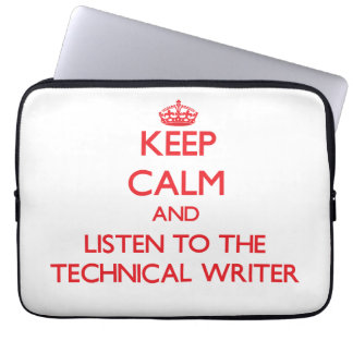 Keep Calm and Listen to the Technical Writer Laptop Computer Sleeve