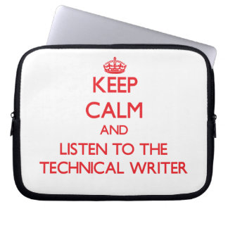 Keep Calm and Listen to the Technical Writer Laptop Sleeve