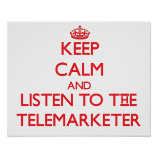 Keep Calm and Listen to the Telemarketer Poster