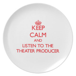 Keep Calm and Listen to the Theater Producer Dinner Plate