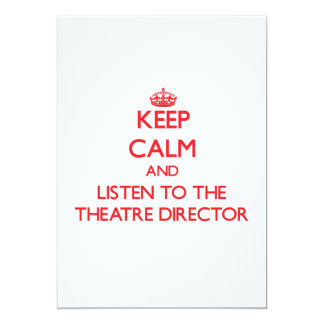 Keep Calm and Listen to the Theatre Director Custom Announcement