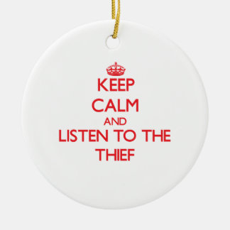 Keep Calm and Listen to the Thief Double-Sided Ceramic Round Christmas Ornament