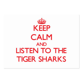 Keep calm and listen to the Tiger Sharks Large Business Cards (Pack Of 100)