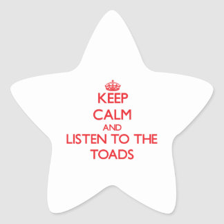 Keep calm and listen to the Toads Stickers