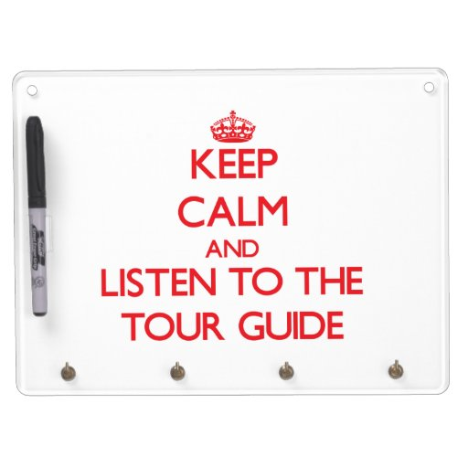 Keep Calm and Listen to the Tour Guide Dry Erase Board With Keychain Holder