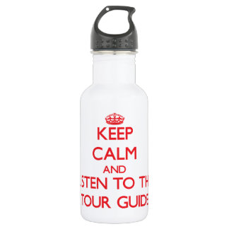 Keep Calm and Listen to the Tour Guide 18oz Water Bottle