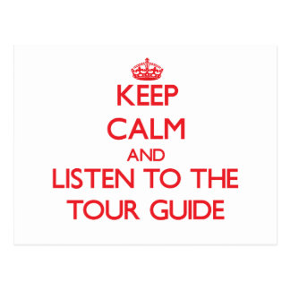 Keep Calm and Listen to the Tour Guide Postcard