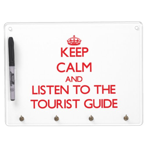 Keep Calm and Listen to the Tourist Guide Dry-Erase Whiteboard