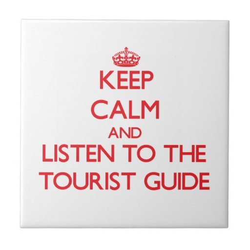 Keep Calm and Listen to the Tourist Guide Tiles