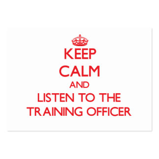 Keep Calm and Listen to the Training Officer Business Card Template