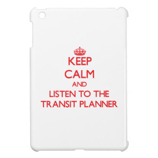 Keep Calm and Listen to the Transit Planner iPad Mini Cover