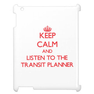 Keep Calm and Listen to the Transit Planner iPad Cover