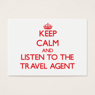 Keep Calm and Listen to the Travel Agent Business Card