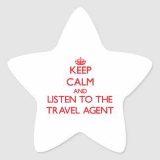 Keep Calm and Listen to the Travel Agent Star Stickers
