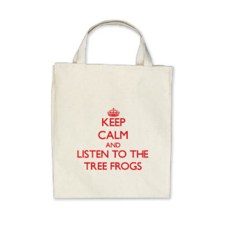 Keep calm and listen to the Tree Frogs Bag